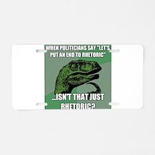 Political Rhetoric Aluminum License Plate