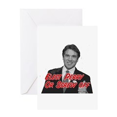 Rick Perry 2012 or Screw Off! Greeting Card