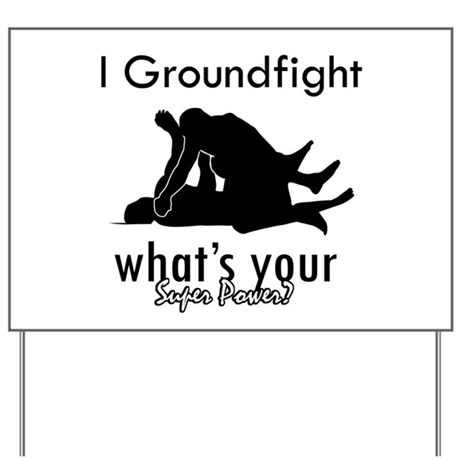 I Groundfight Yard Sign