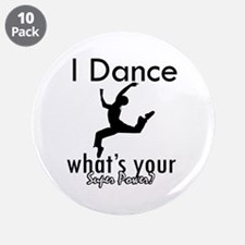 """I Dance 3.5"""" Button (10 pack)"""
