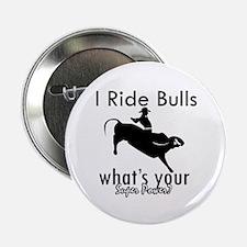 "I Ride Bulls 2.25"" Button"