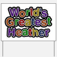 World's Greatest Heather Yard Sign