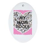 MY MOM ROCKS Oval Ornament