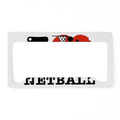 I love Netball License Plate Holder