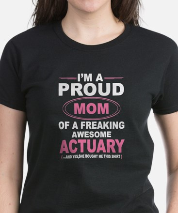 i'm a proud mom of a freaking awesome actuary T-Sh