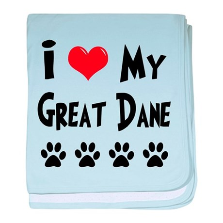 I Love My Great Dane baby blanket