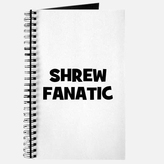 Shrew Fanatic Journal