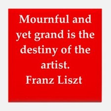 Franz liszt quotes Tile Coaster