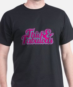 Thick and Fabulous T-Shirt