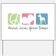 Peace, Love, Great Danes Yard Sign