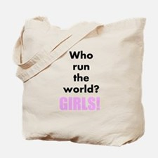Who run the world? GIRLS! Tote Bag
