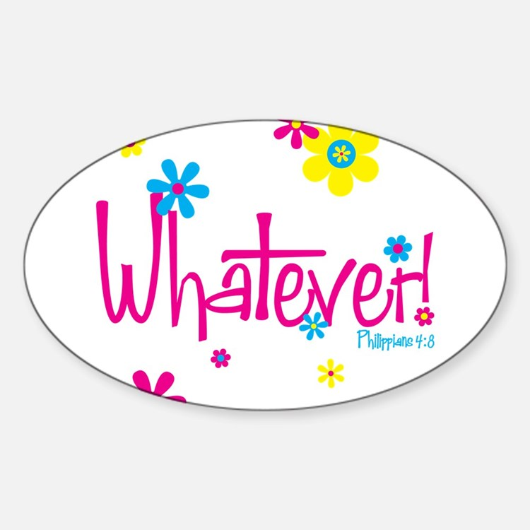 Cute Whatever Sticker (Oval)