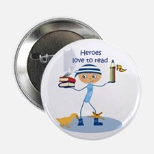 """Heroes love to read - 2.25"""" Button"""