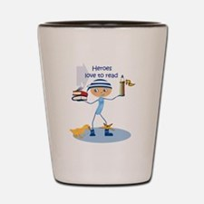 Heroes love to read - Shot Glass
