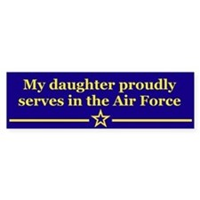 My daughter proudly serves Bumper Bumper Bumper Sticker