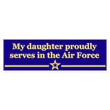 My daughter proudly serves Bumper Bumper Sticker