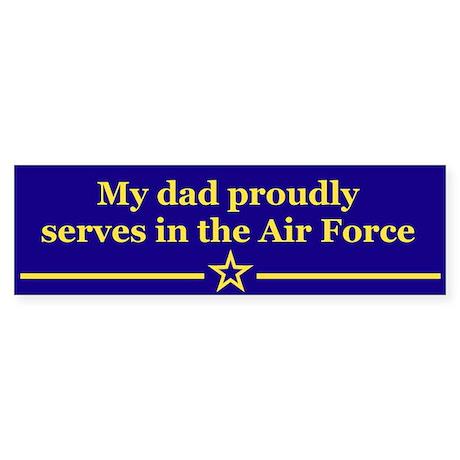 My dad proudly serves Bumper Sticker