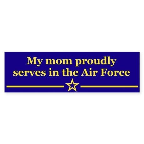 My mom proudly serves Bumper Sticker