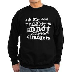 Annoy Strangers Sweatshirt