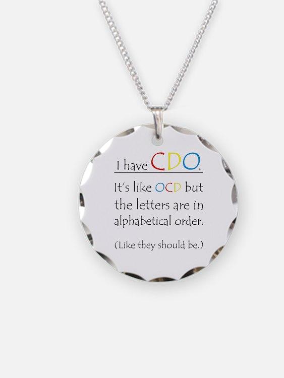 """""""I have CDO ...""""<br> Necklace"""