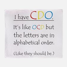 """I have CDO ...""<br> Throw Blanket"