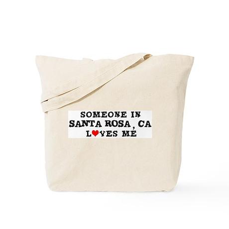 Someone in Santa Rosa Tote Bag