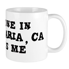 Someone in Santa Maria Mug