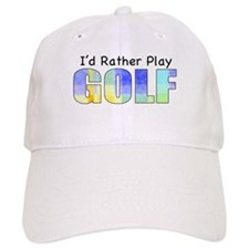 I'd Rather Play Golf Baseball Cap