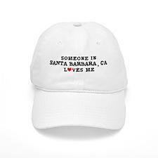 Someone in Santa Barbara Baseball Cap