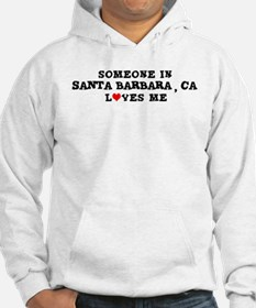 Someone in Santa Barbara Hoodie