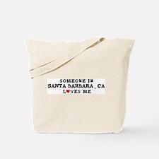 Someone in Santa Barbara Tote Bag