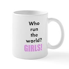 Who run the world? GIRLS! Mug