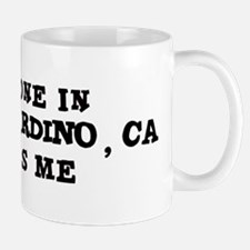Someone in San Bernardino Mug