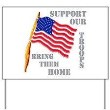 Support Our Troops Bring Them Home Yard Sign