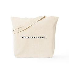 Custom Text Tote Bag