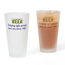 beer, helping ugly people.. Drinking Glass