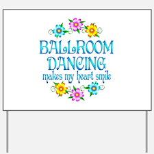 Ballroom Smiles Yard Sign