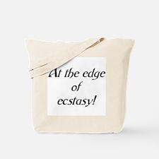edge of ecstasy Tote Bag