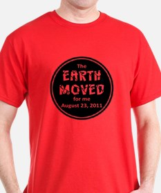 Earth Moved for Me T-Shirt