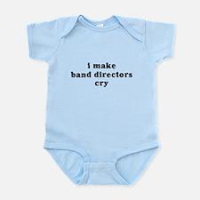 I Make Band Directors Cry Infant Bodysuit