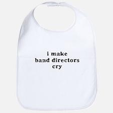 I Make Band Directors Cry Bib