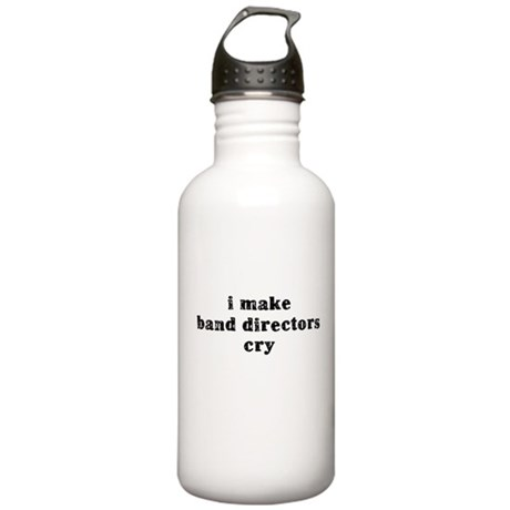 I Make Band Directors Cry Stainless Water Bottle 1