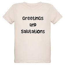 greetings and salutations T-Shirt