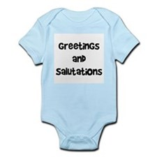 greetings and salutations Infant Bodysuit