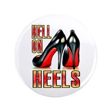 "Hell on Heels from rude_rags_ 3.5"" Button"