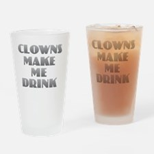 Clowns Make Me Drink Drinking Glass