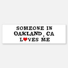 Someone in Oakland Bumper Bumper Bumper Sticker