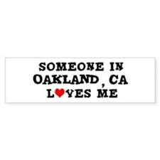 Someone in Oakland Bumper Bumper Sticker