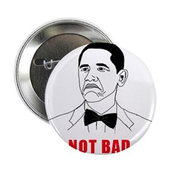 """Not Bad Obama 2.25"""" Button (10 pack)"""