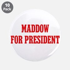 """Maddow for President 3.5"""" Button (10 pack)"""